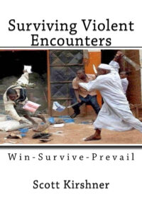 Book Cover: Surviving Violent Encounters: Win-Survive-Prevail