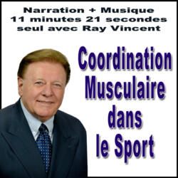 Ray Vincent Narration Coordination musculaire