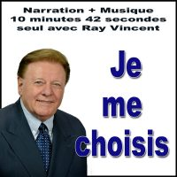 Je me choisis narration suggestions Ray Vincent