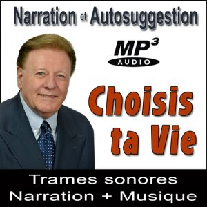 Choisis ta Vie - Narration Suggestions Audio MP3 par Ray Vincent