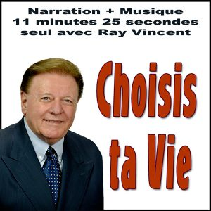 Choisis ta Vie Ray Vincent