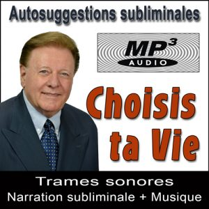 Choisis ta Vie - Coffret Subliminal Audio MP3 par Ray Vincent