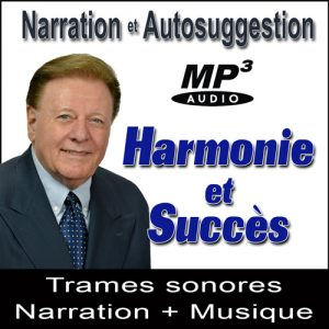 Harmonie et Succès - Narration Suggestions Audio MP3 par Ray Vincent