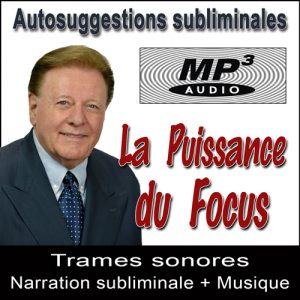 La Puissance du Focus - Audio Subliminal MP3 par Ray Vincent