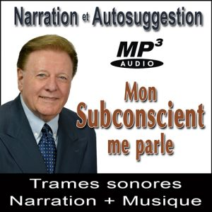 Mon Subconscient me Parle - Audio Narration Suggestions MP3