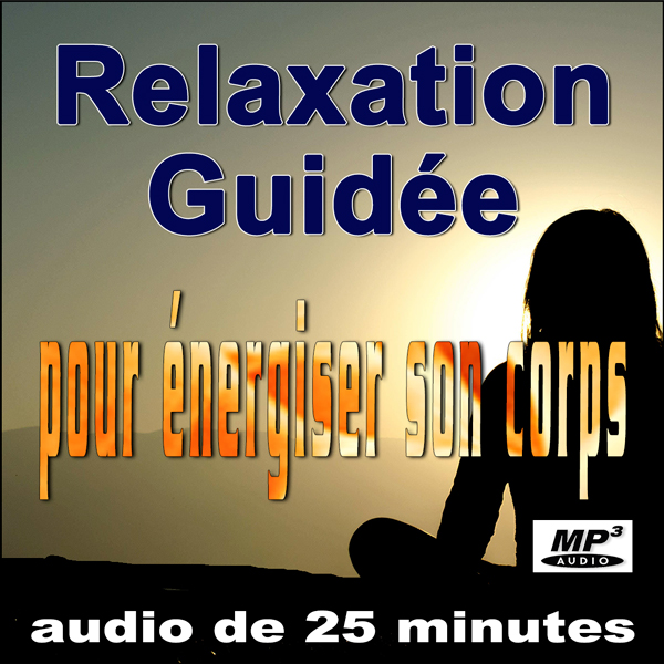 audio relaxer relaxation guidee pour energiser son corps