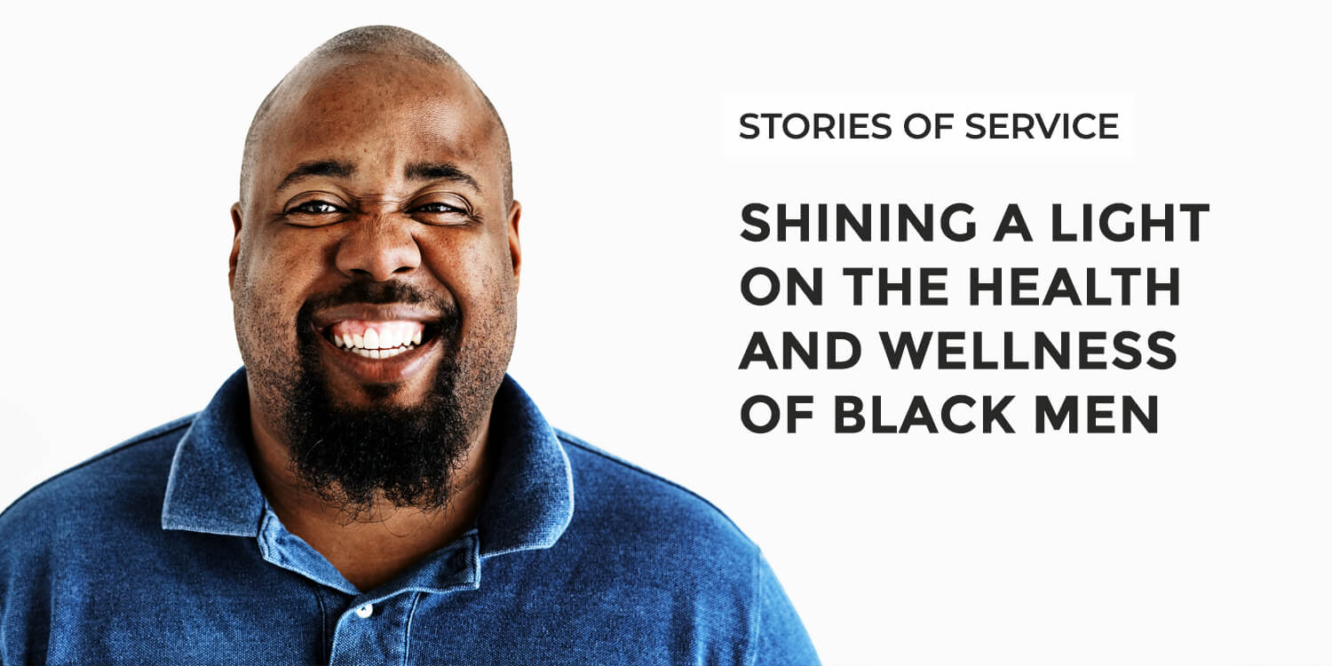 Shining a Light on the Health and Wellness of Black Men   Stories of Service