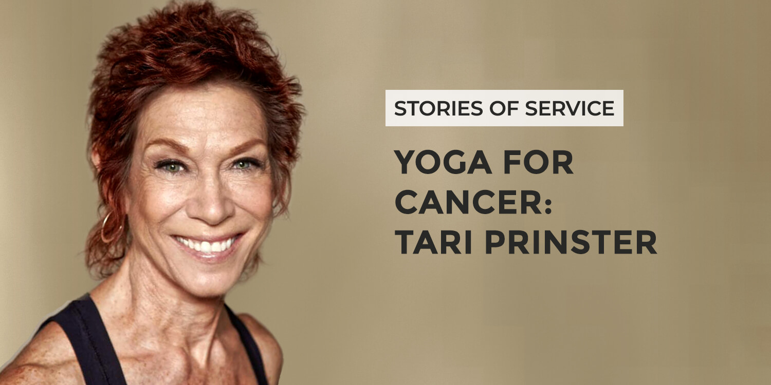 Yoga for Cancer: Tari Prinster | Stories of Service