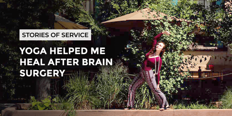 Yoga Helped Me Heal After Brain Surgery | Stories of Service