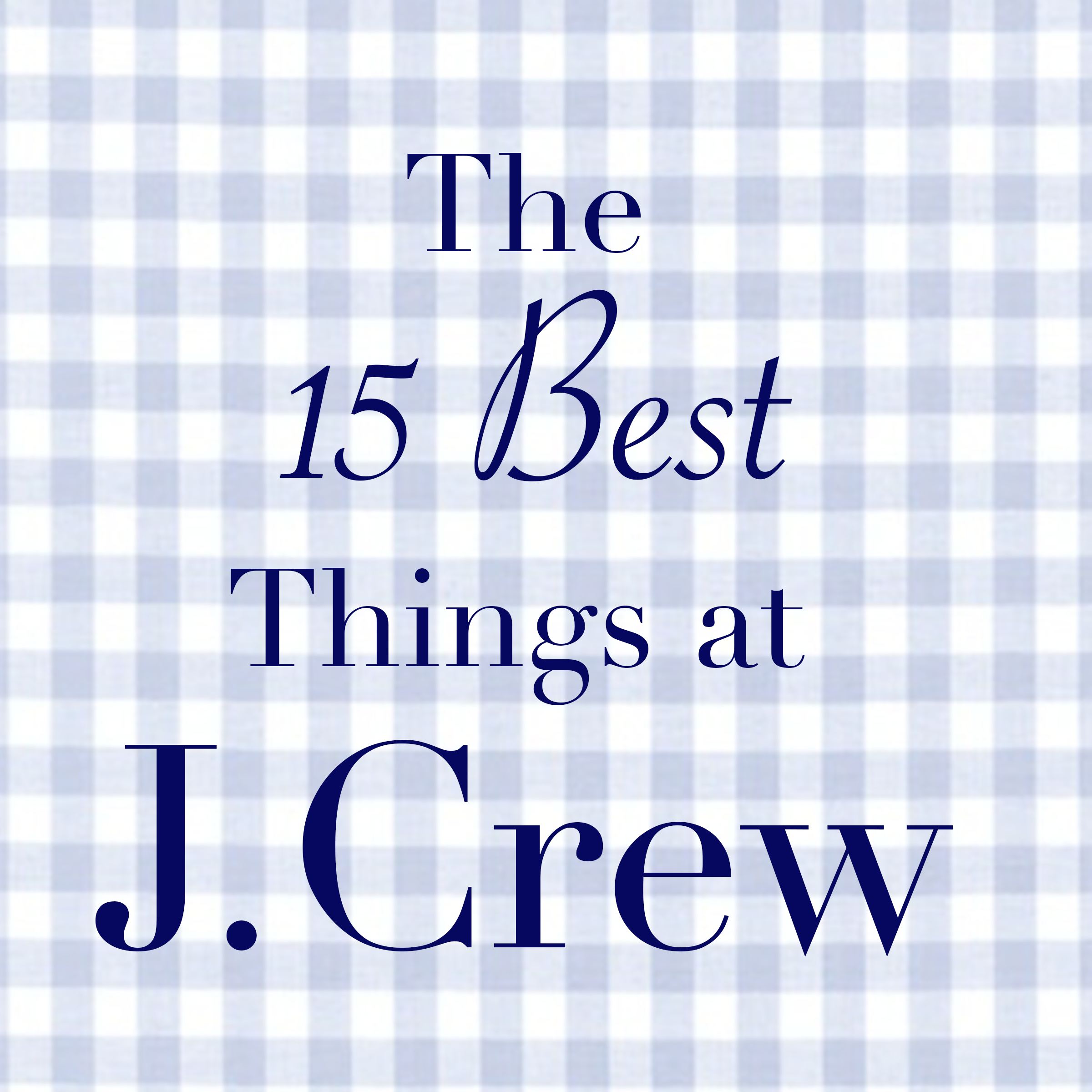 My Favorite Jcrew Pieces