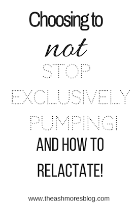Choosing to N O T stop exclusively pumping! ( RELACTING)