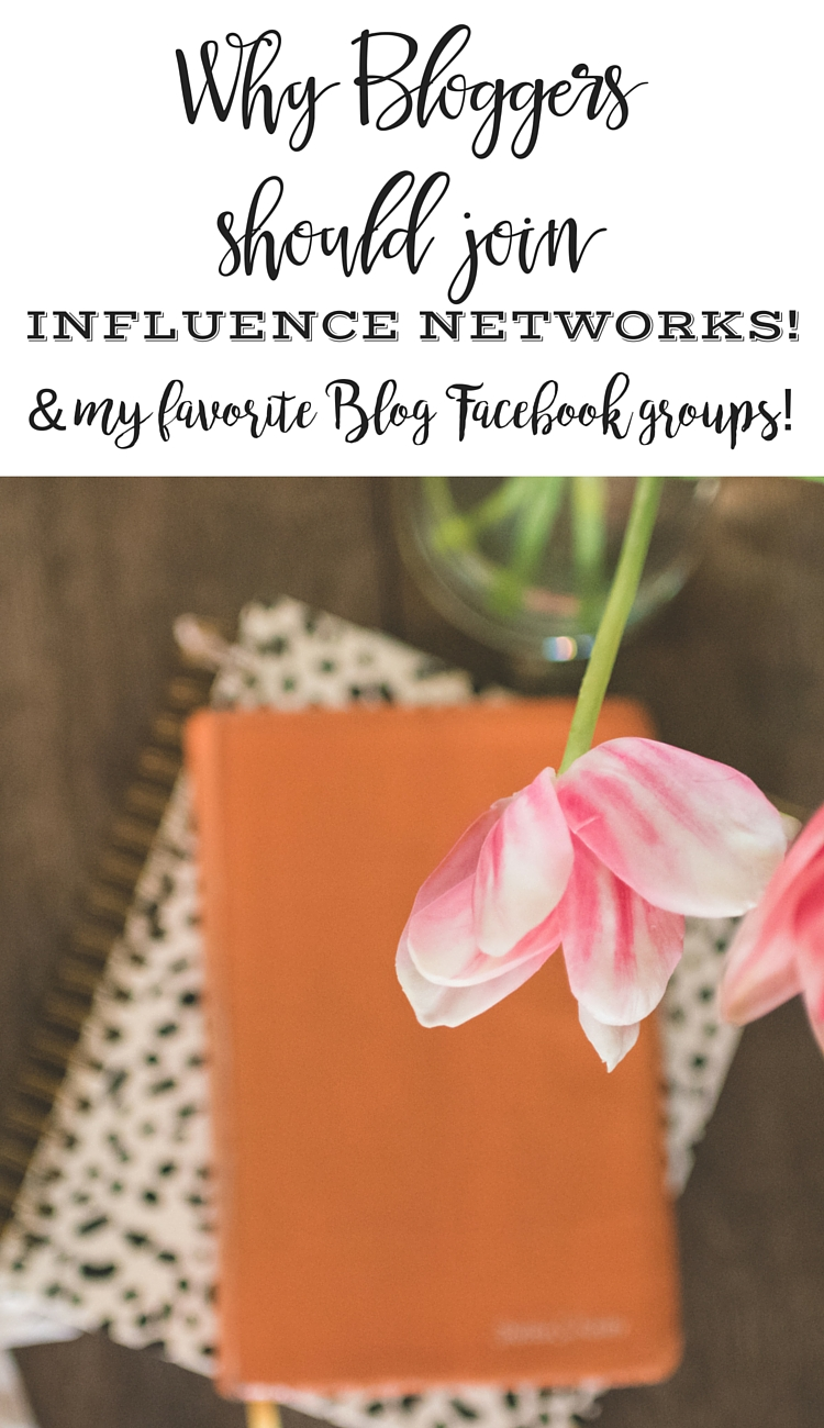 Why bloggers should join influence networks + My favorite Blog Facebook groups!