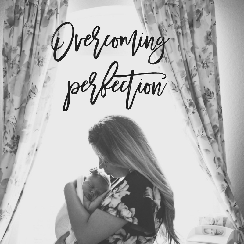 Motherhood: Overcoming Perfection