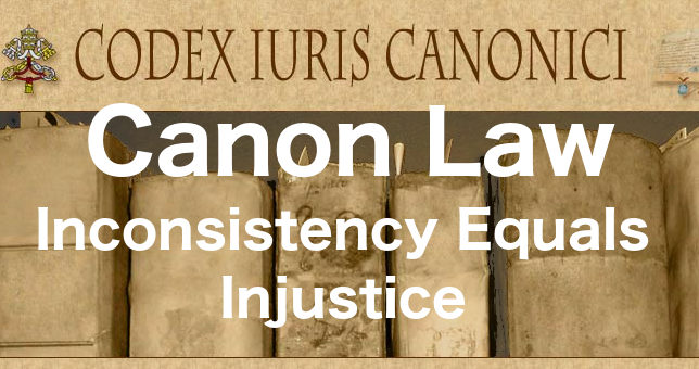 Canon Law – Inconsistency Equals Injustice