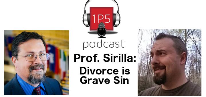 "Prof. Michael Sirilla: ""Divorce is a Grave Sin"""