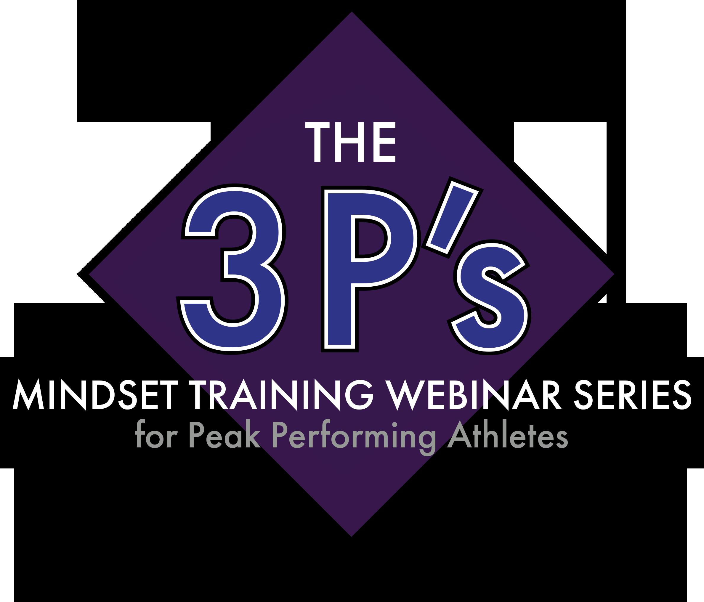 The 3 P's Mindset Training Webinar Series for Peak Performing Athletes