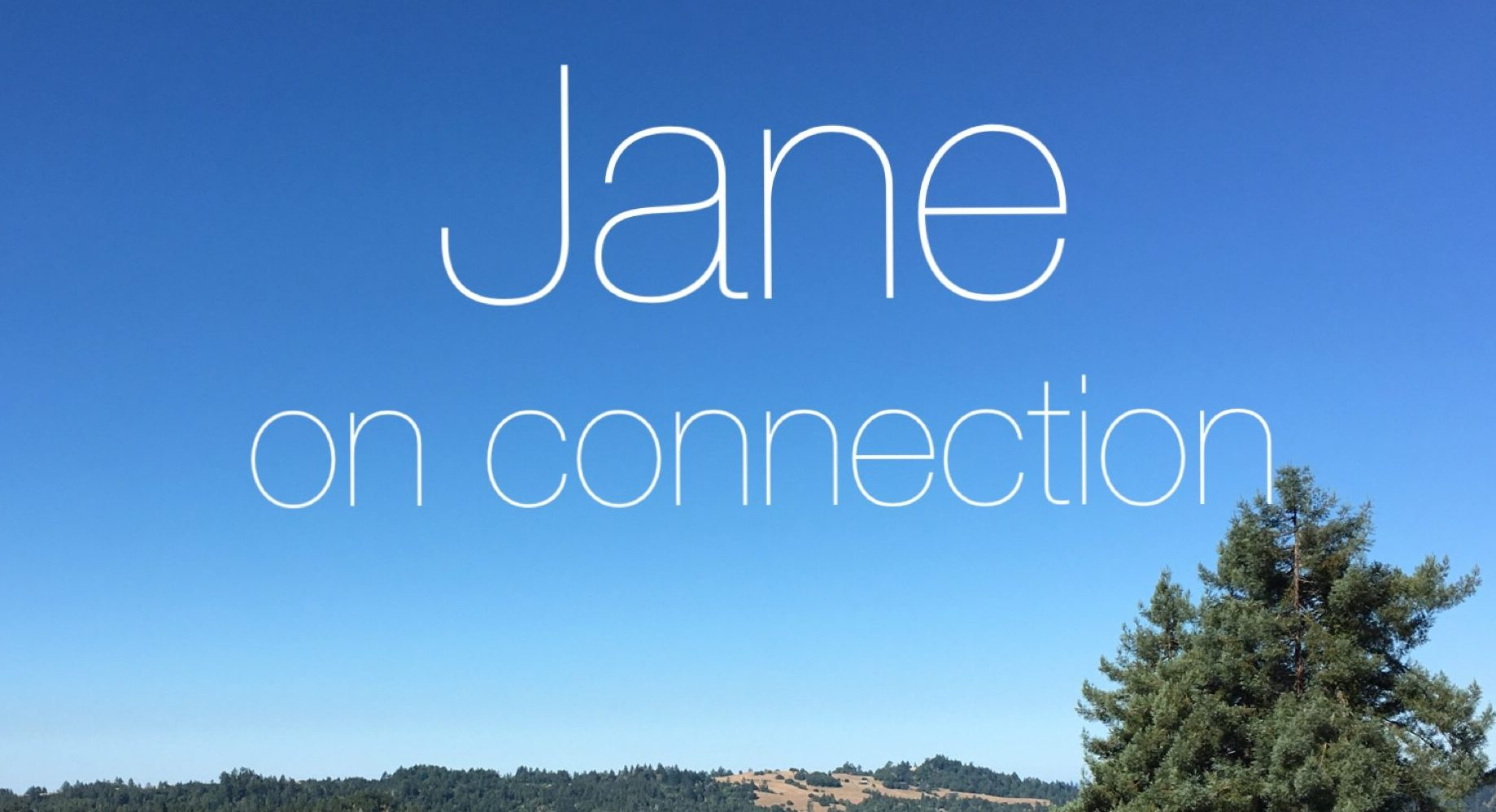Episode 47: Jane on connection