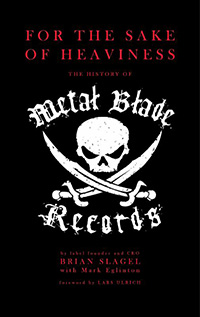 For The Sake of Heaviness: The History of Metal Blade Records – Review