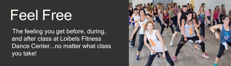 Feel Free at Loibels Fitness Dance Center
