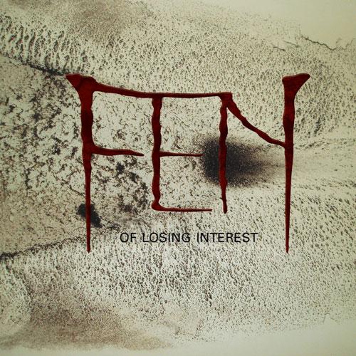 Fen 'Of Losing Interest'