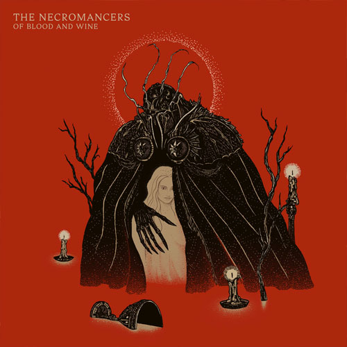 The Necromancers 'Of Blood And Wine'