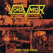 Void Vator 'Great Fear Rising'