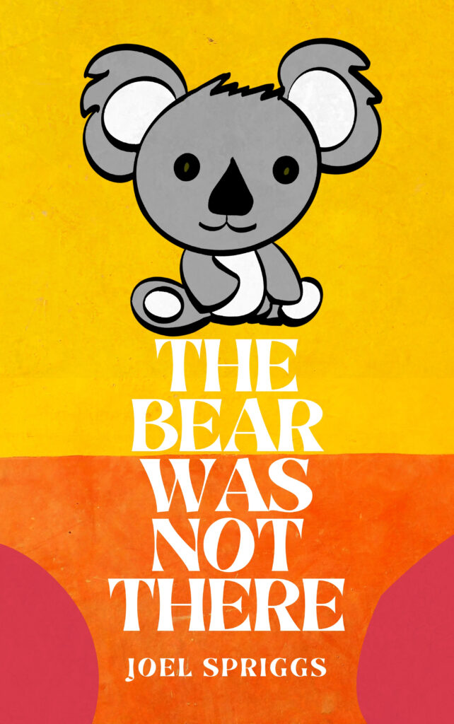 Cover for The Bear Was Not There