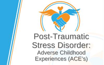 PTSD: Adverse Childhood Experiences (ACE's)