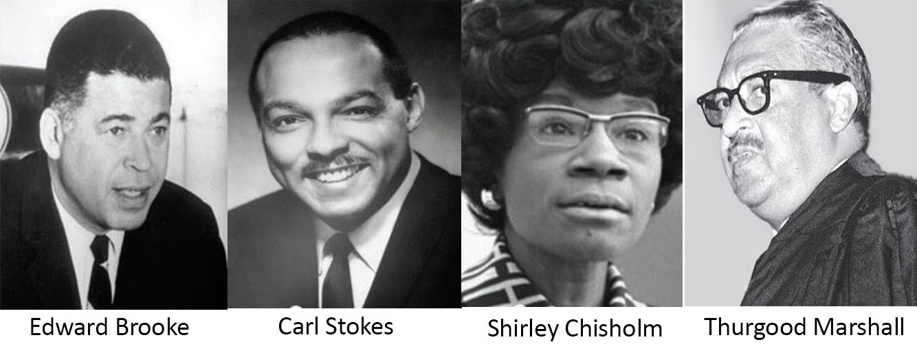 Edward Brooke,Carl Stokes, Shirley Chisholm, Thurgood Marshall,