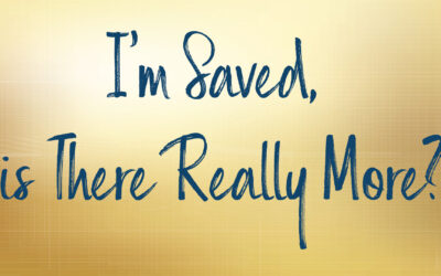 I'm Saved, is There Really More?