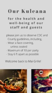 our kuleana, mai grille follows all health and safety guidelines