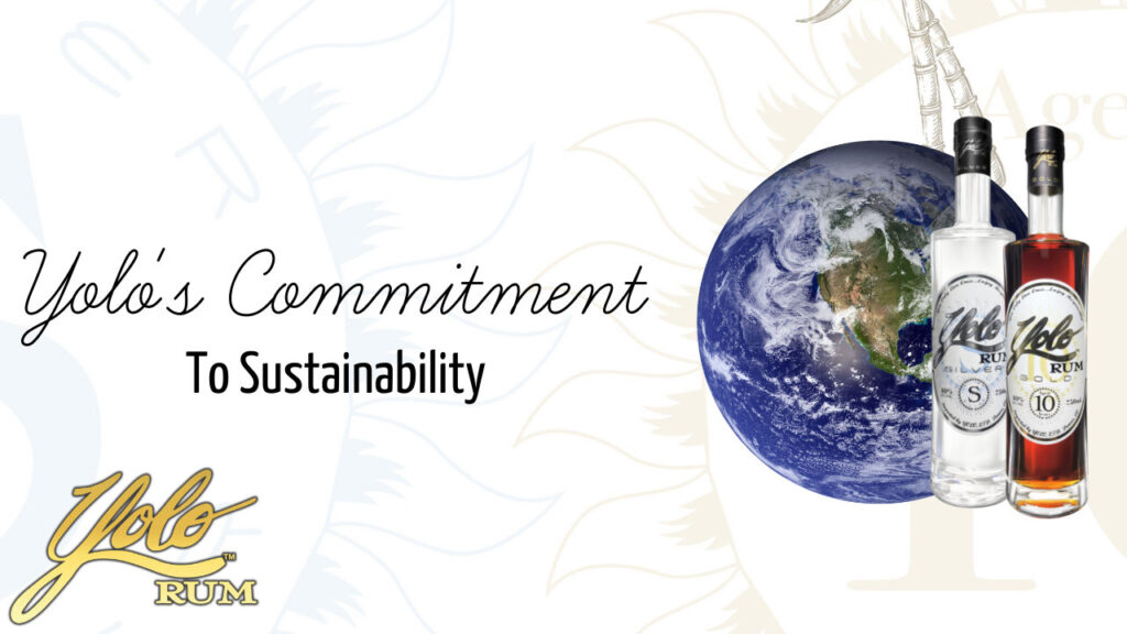 Yolo Rum Commitment to Sustainability