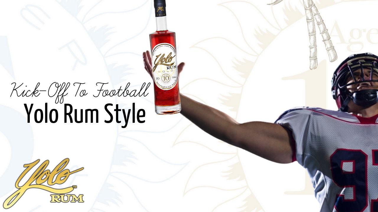 kick-off football season, Yolo Rum Style.