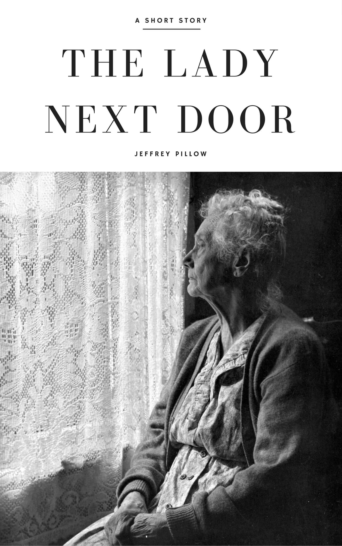 the lady next door, a short story by jeffrey pillow