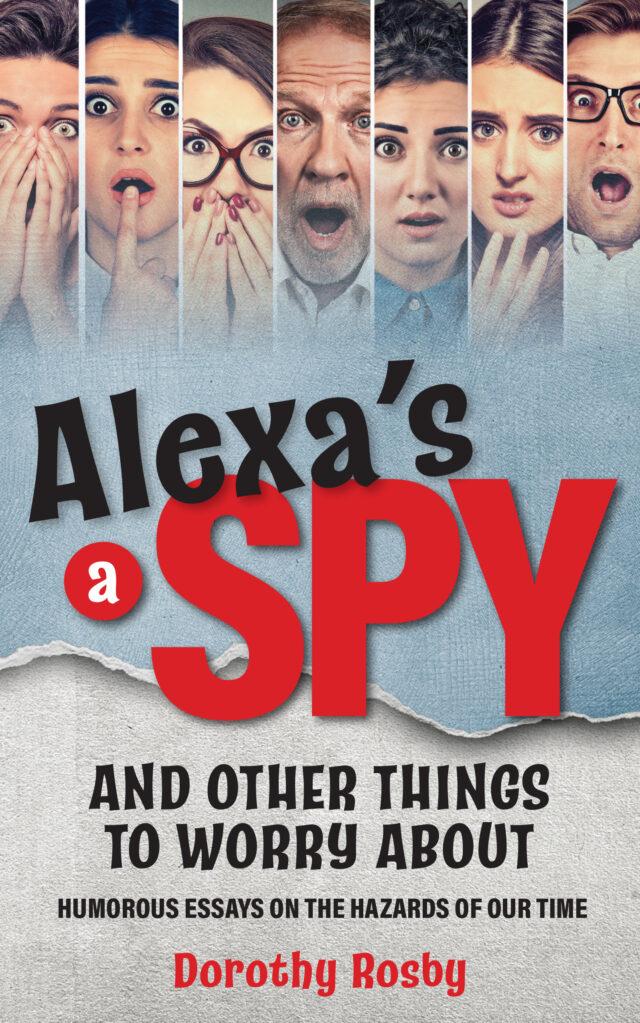 Alexa's A Spy by Dorothy Rosby