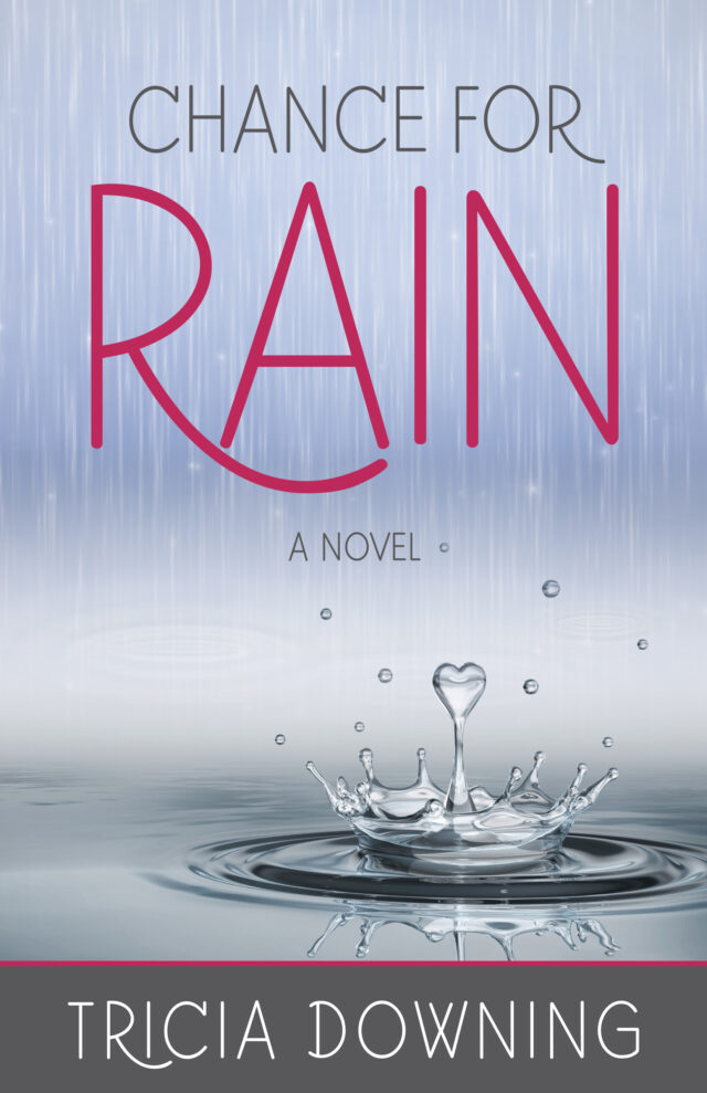 Chance for Rain by Tricia Downing