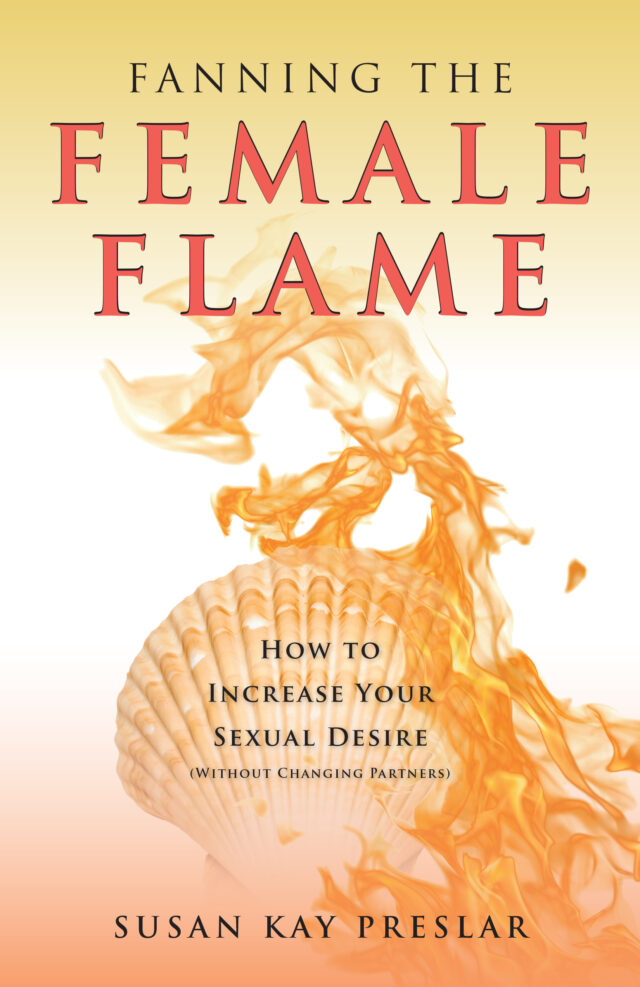Fanning the Female Flame by Susan Kay Preslar