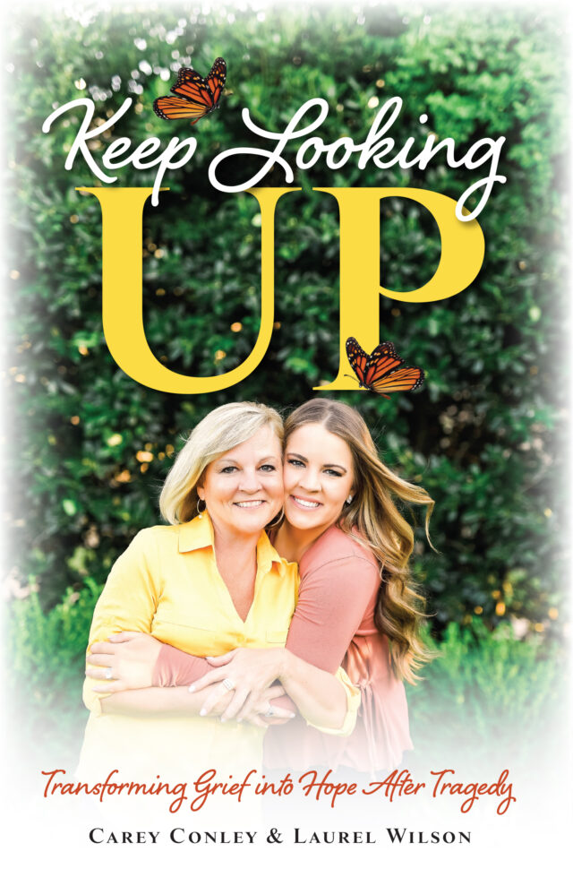 Keep Looking Up by Carey Conley and Laurel Wilson