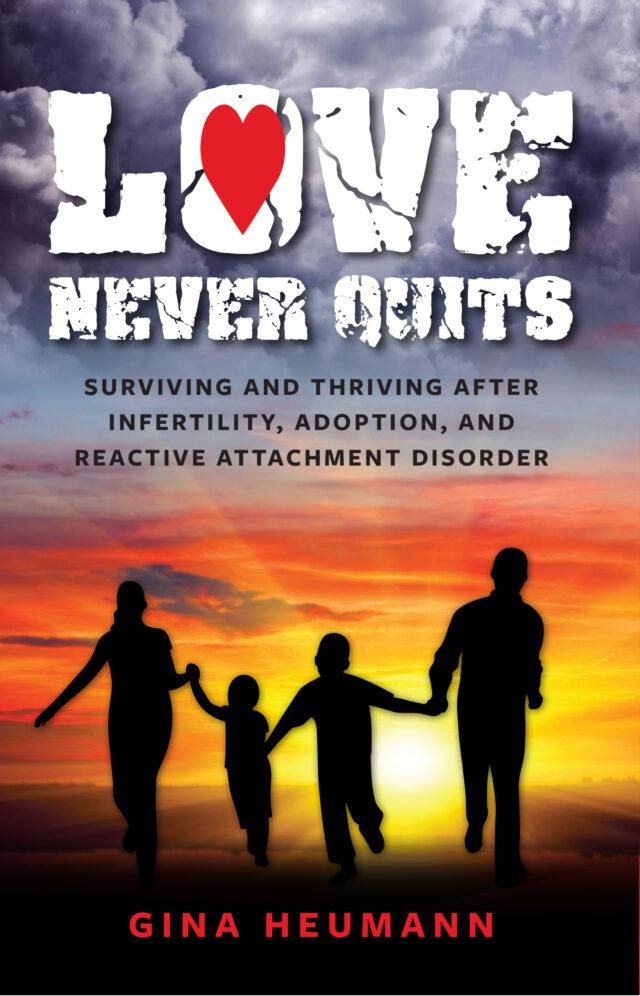 Love Never Quits by Gina Heumann