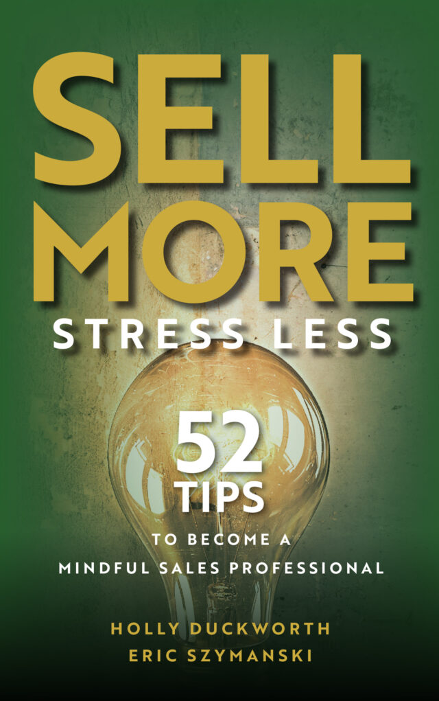 Sell More Stress Less by Holly Duckworth and Eric Szymanski
