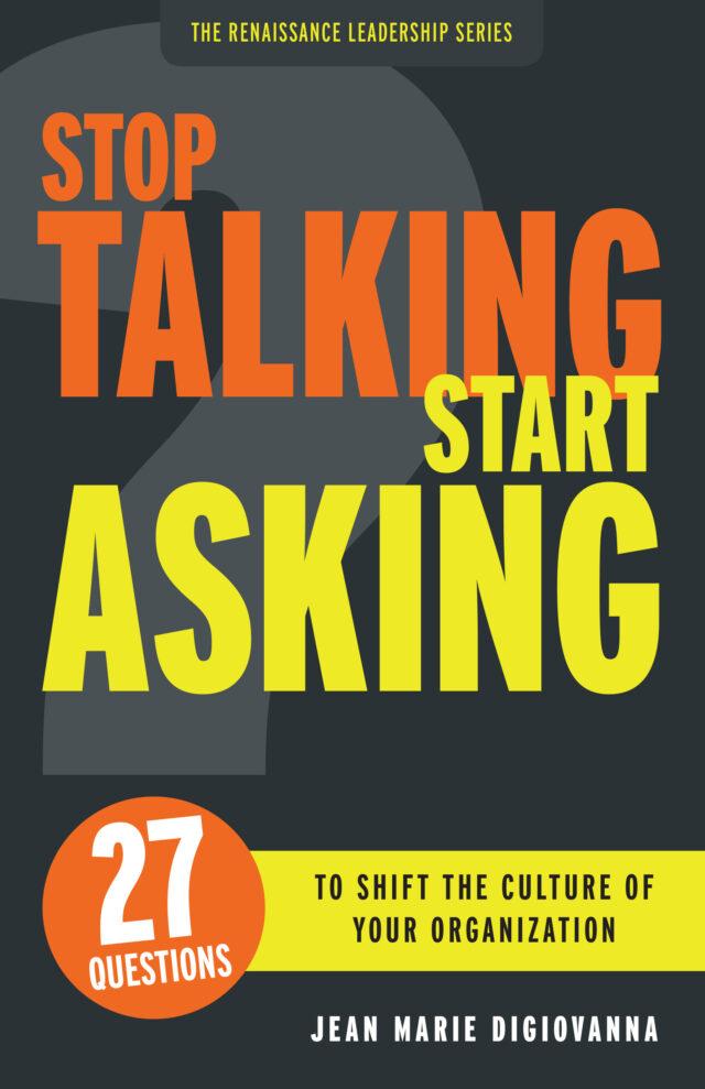 Stop Talking Start Asking by Jean Marie Digiovanna