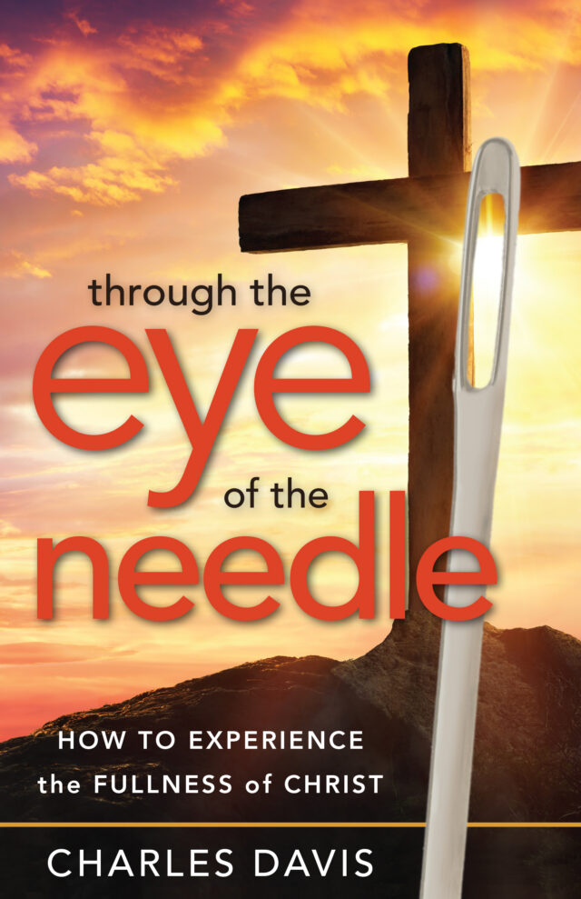Through the Eye of the Needle by Charles Davis