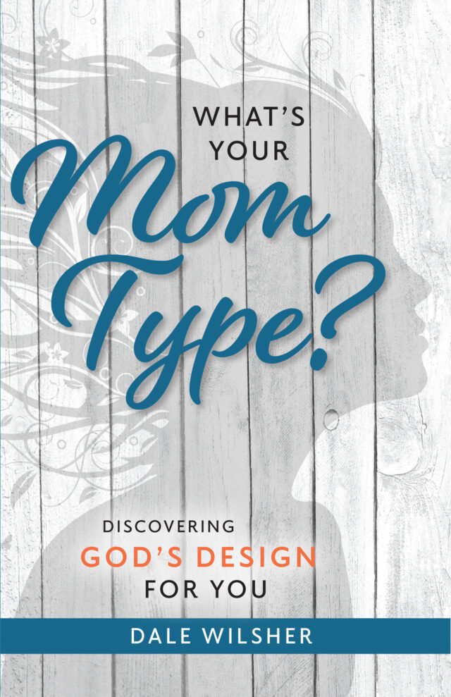What's Your Mom Type by Dale Wilsher