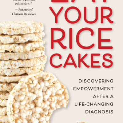 Eat Your Rice Cakes by Margaret Weiss