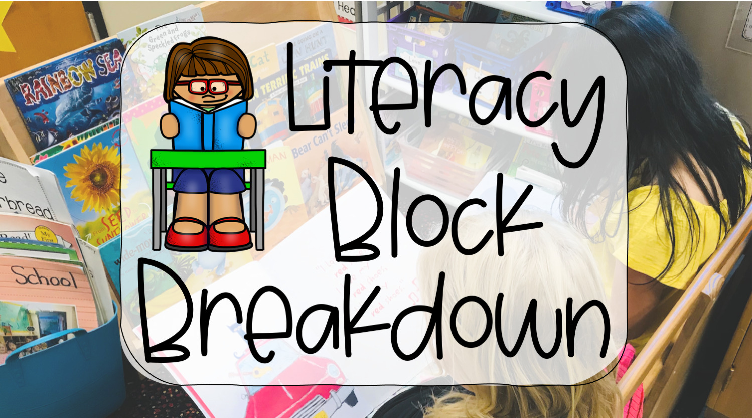 Literacy Blog Break down - Reading in the Classroom library
