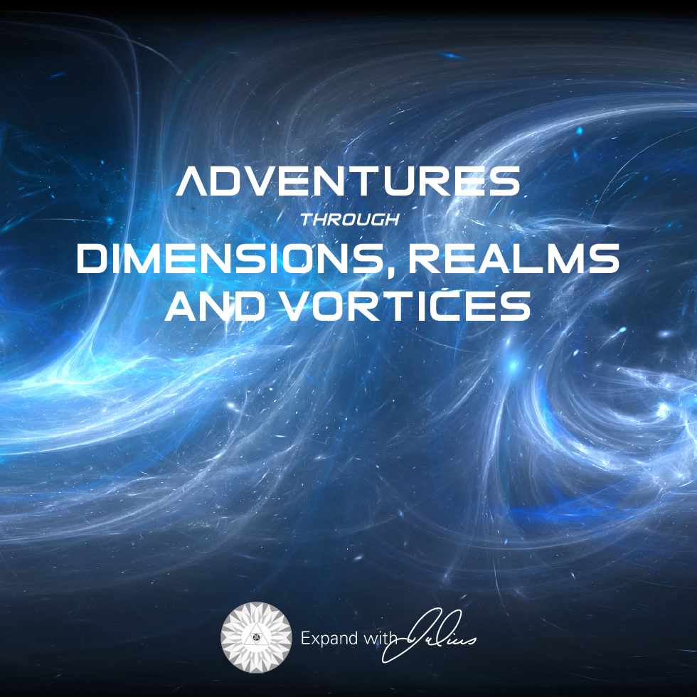 Adventures Through Dimensions, Realms and Vortices   Expand with Julius and Xpnsion Network