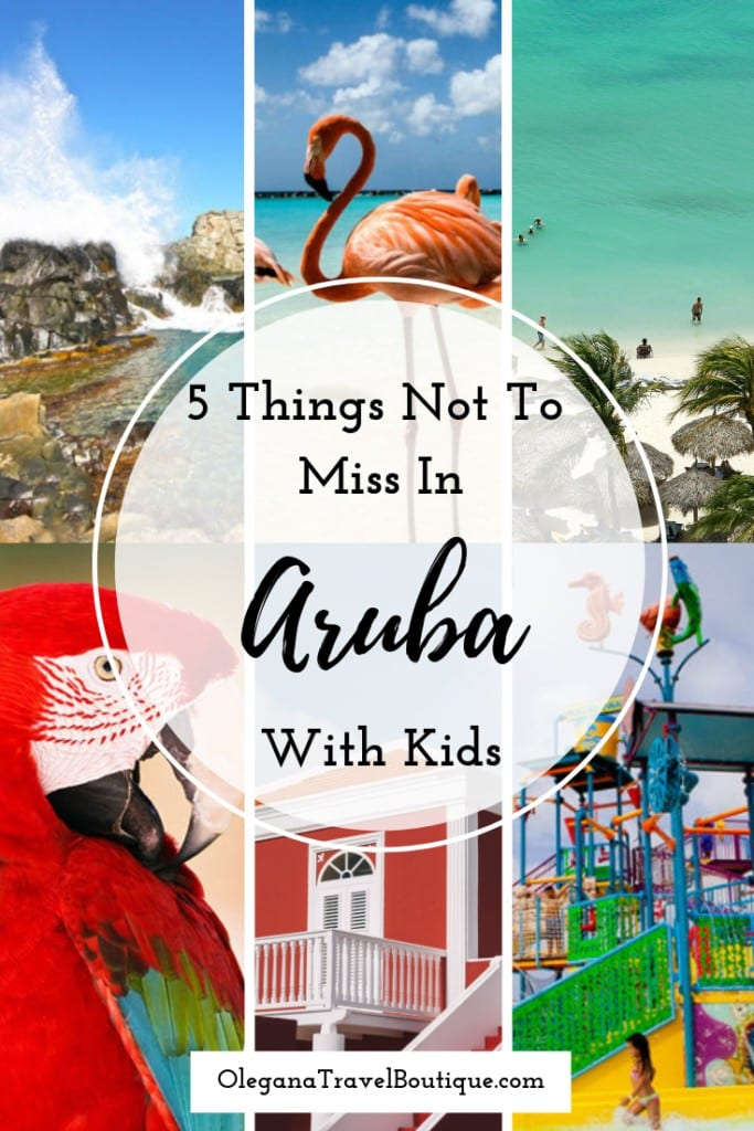 5 Things Not To Miss In Aruba When Traveling With Kids