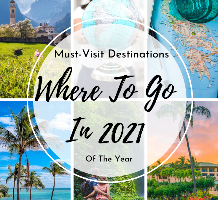 Where to Go in 2021 – Must-Visit Destinations of the Year