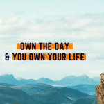 Own The Day & Own Your Life (1)