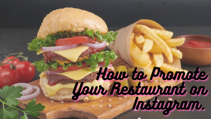 How to promote your restaurant on instagram
